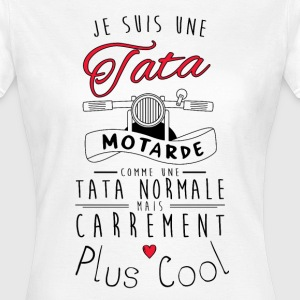 Tata motarde carrément plus cool Tee shirts - T-shirt Femme