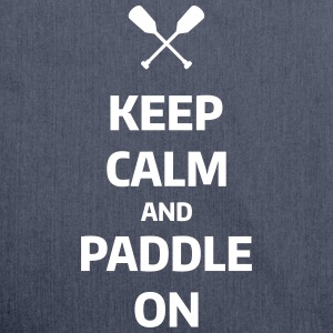 keep calm and paddle on Wassersport Kanu Kajak Bags & Backpacks - Shoulder Bag made from recycled material