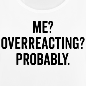 Overreacting Funny Quote Sportbekleidung - Frauen Tank Top atmungsaktiv