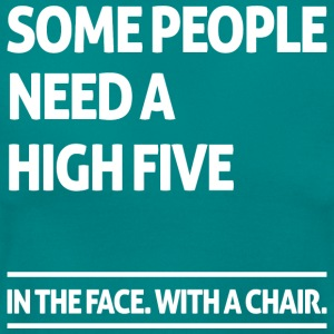 Some people need a high five (dark) T-Shirts - Frauen T-Shirt