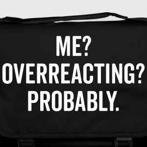 Overreacting Funny Quote Borse & Zaini - Tracolla