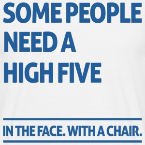 Some people need a high five  Tee shirts - T-shirt Homme