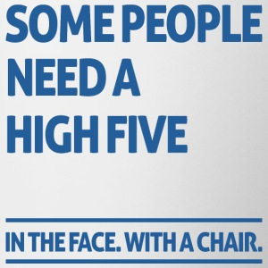 Some people need a high five  Mugs & Drinkware - Mug