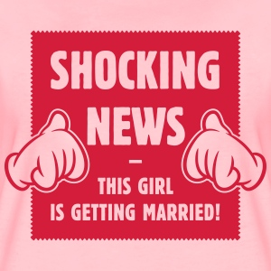Shocking News: This Girl Is Getting Married JGA 1C T-Shirts - Frauen Premium T-Shirt