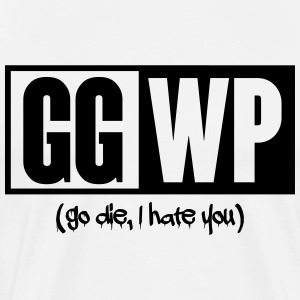 ggwp - go die, I hate you T-shirts - Herre premium T-shirt