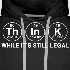 THINK WHILE IT IS LEGAL Tröjor - Premiumluvtröja herr