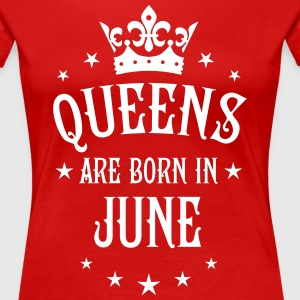 Queens are born in June Crown Legends Queen Shirt - Frauen Premium T-Shirt