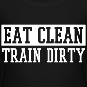 EAT CLEAN TRAIN DIRTY T-Shirts - Teenager Premium T-Shirt