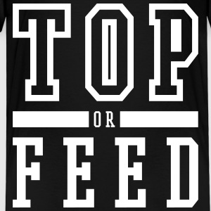 top or feed T-Shirts - Kinder Premium T-Shirt