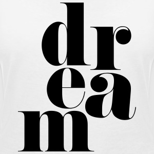 Dream Motivational Quote T-Shirts - Women's V-Neck T-Shirt