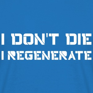 I don't die I regenerate (Doctor Who) - Männer T-Shirt