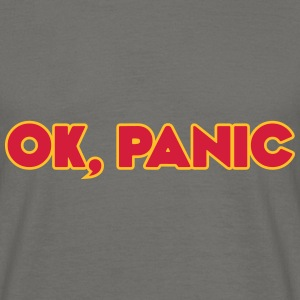 Ok, panic - Men's T-Shirt
