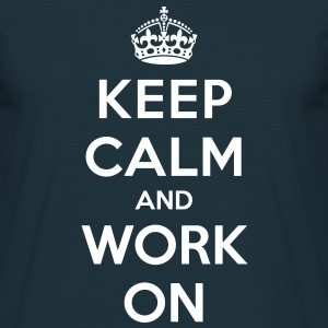 Keep calm and work on - T-shirt herr