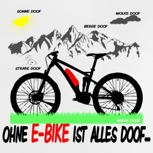 Ohne eBike ist alles doof2 weißes t-shirt farbig Baby T-Shirts - Baby T-Shirt