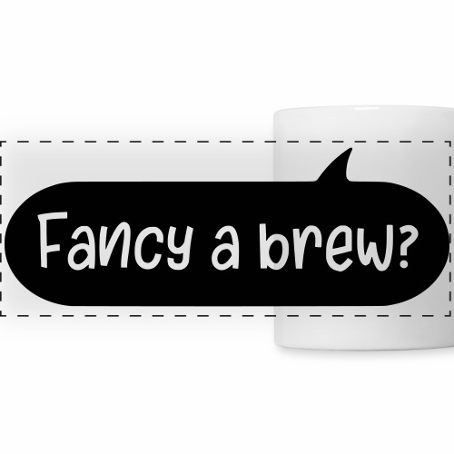 Fancy A Brew Mug
