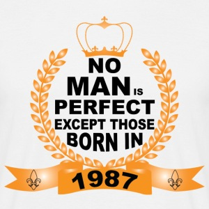 No Man is Perfect Except Those Born in 1987 T-Shirts - Men's T-Shirt