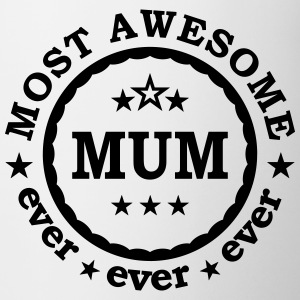 Most awesome mum ever - best mother of the world  Mugs & Drinkware - Mug