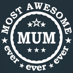 Most awesome mum ever - best mother of the world  T-Shirts - Women's T-Shirt