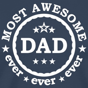 Most awesome dad ever - best father of the world T-Shirts - Men's Premium T-Shirt