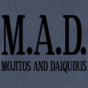 MAD - Mojitos and Daiquiris T-Shirts - Frauen Premium T-Shirt