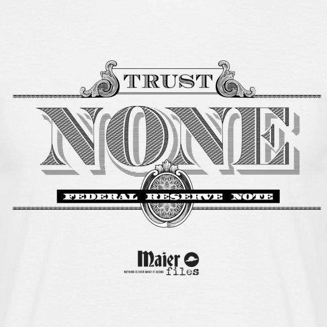 Trust None