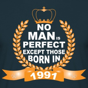 No Man is Perfect Except Those Born in 1991 T-Shirts - Men's T-Shirt