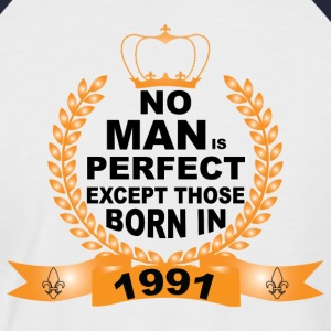 No Man is Perfect Except Those Born in 1991 T-Shirts - Men's Baseball T-Shirt