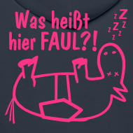 Motiv ~ Kapuzenpullover Was heißt hier FAUL?! navy-pink
