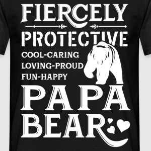 Fiercely Protective Papa Bear T-Shirts - Men's T-Shirt