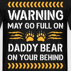 May Go Full On Daddy Bear T-Shirts - Men's T-Shirt