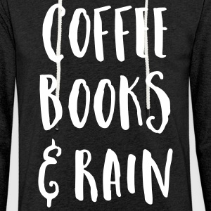 Coffee, Books & Rain Quote Hoodies & Sweatshirts - Light Unisex Sweatshirt Hoodie