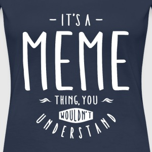 Meme Thing - Women's Premium T-Shirt