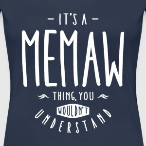 Memaw Thing - Women's Premium T-Shirt