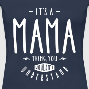 Mama Thing  - Women's Premium T-Shirt