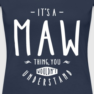 Maw Thing  - Women's Premium T-Shirt