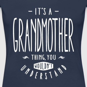 Grandmother Thing  - Women's Premium T-Shirt