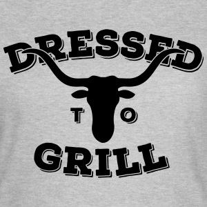 Dressed to Grill 1C T-Shirts - Frauen T-Shirt