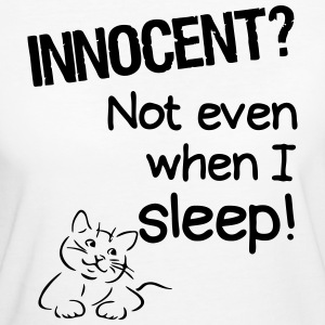 Innocent? Not even when I sleep - Frauen Bio-T-Shirt