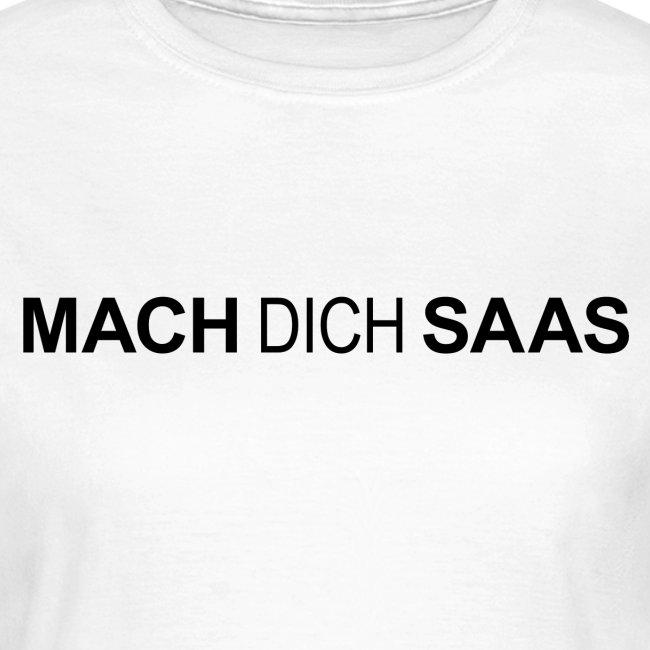 MACH DICH SAAS Frauenshirt schwarz