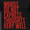 Words Do Not Express - Men's Premium T-Shirt