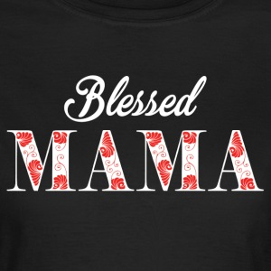 Blessed Mama T-Shirts - Women's T-Shirt