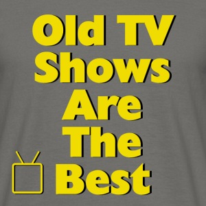 Old TV Shows Are The Best - Men's T-Shirt