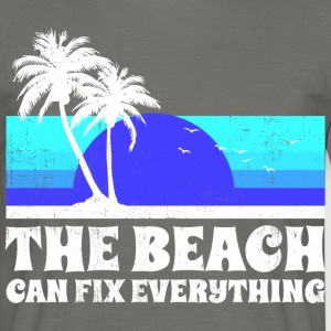 Beach can fix everything T-Shirts - Männer T-Shirt