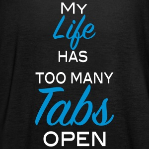 My life has too many Tabs open 2c Tops - Frauen Tank Top von Bella