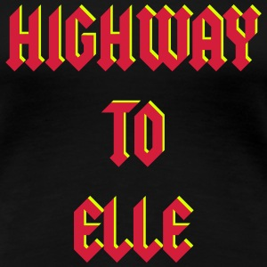 Highway To Elle Tee shirts - T-shirt Premium Femme