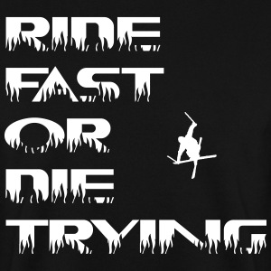 Ride fast die trying Pullover & Hoodies - Männer Pullover