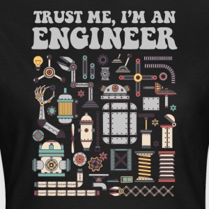 Trust me, I'm an engineer T-Shirts - Women's T-Shirt