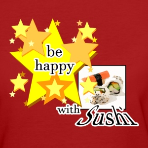 Be happy with Sushi - Frauen Bio-T-Shirt