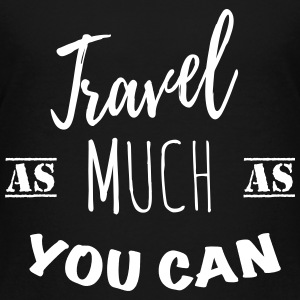 Travel as much as you can (1c) Shirts - Teenager Premium T-shirt
