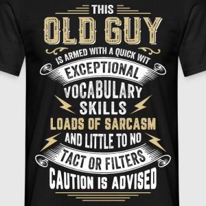 This Old Guy Is Armed With A Quick Wit  T-Shirts - Men's T-Shirt
